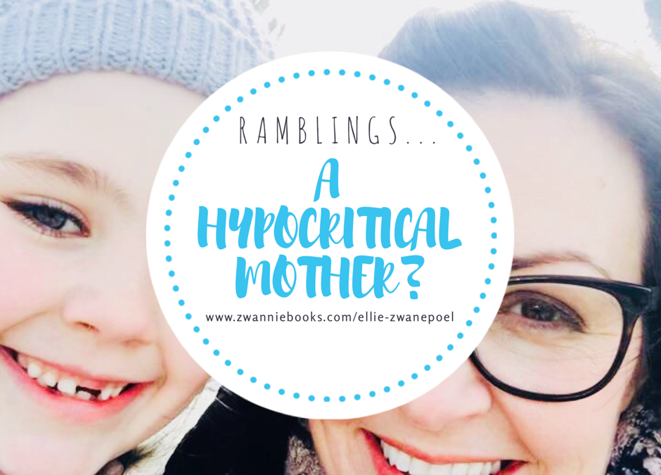 Ramblings of a hypocritical mother…