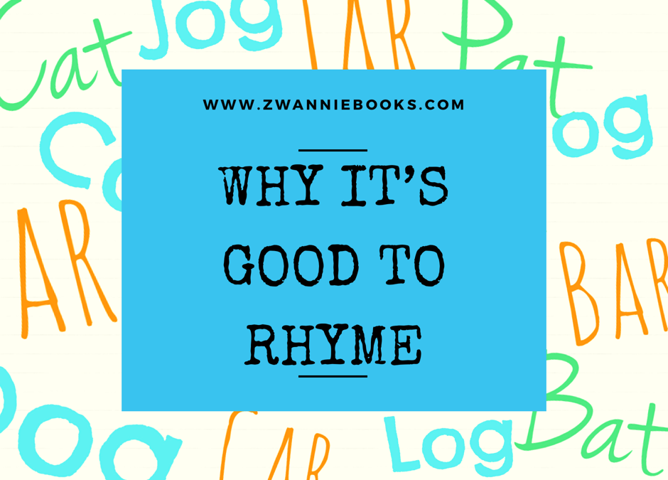 Why It's Good To Rhyme!