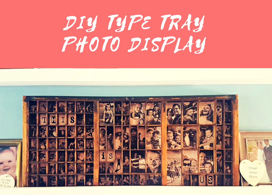 DIY Type Tray Photo Display