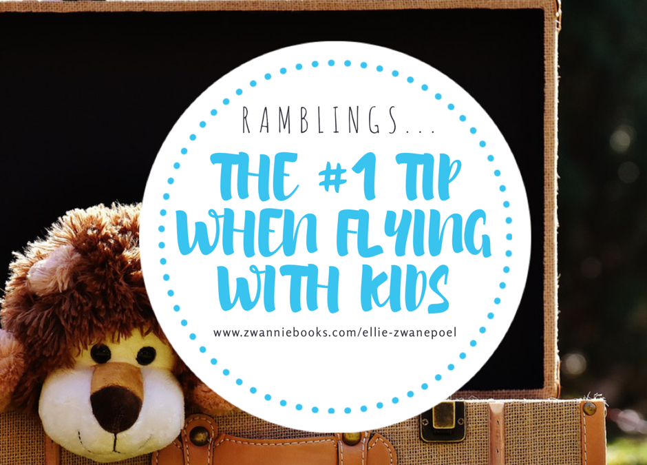 The #1 Tip When Flying With Kids