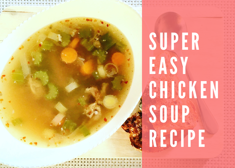 Super Easy Chicken Soup Recipe