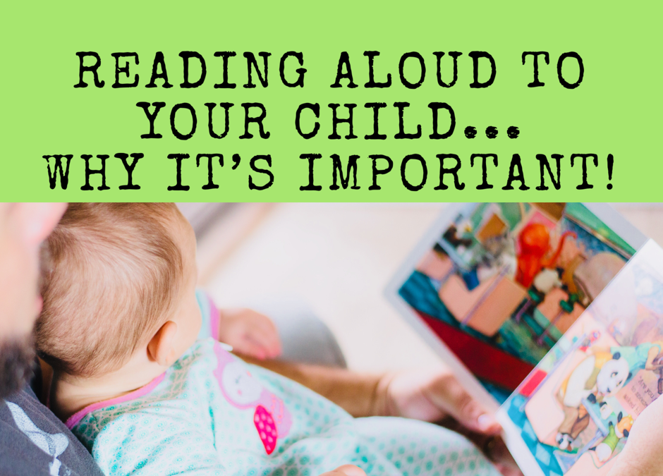 Reading aloud to your child…why it's important!