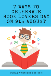 7 Ways To Celebrate Book Lovers Day. www.zwanniebooks.com