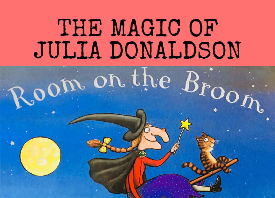 The magic of Julia Donaldson