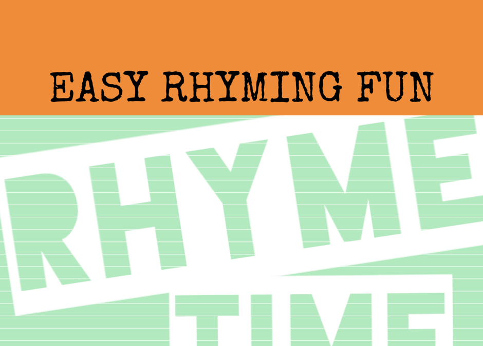Easy rhyming fun for everyone!